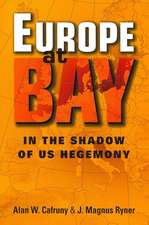 Europe at Bay: In the Shadow of US Hegemony