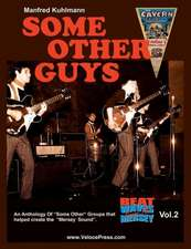 Some Other Guys - An Anthology of Some Other Groups That Helped Create the Mersey Sound