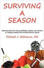 Surviving a Season:  Essential Advice for Young Athletes, Coaches, and Parents on Staying Healthy and Avoiding Sports Injuries