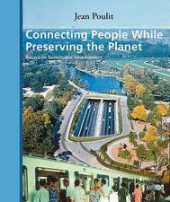 Connecting People While Preserving the Planet: Essays on Sustainable Development