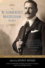 The W. Somerset Maugham Reader: Novels, Stories, Travel Writing