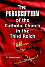 Persecution of the Catholic Church in the Third Reich, The