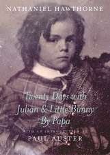 Twenty Days with Julian & Little Bunny by Papa:  The Last Days of Old China
