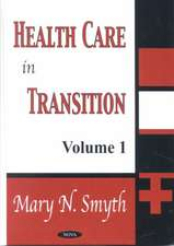 Health Care in Transition, Volume 1