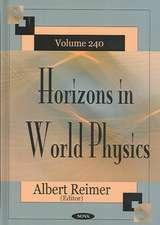 Horizons in World Physics, Volume 240