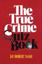 The True Crime Quiz Book