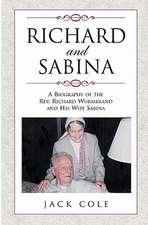 Richard and Sabina:  A Biography of the REV. Richard Wurmbrand and His Wife Sabina