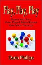 Play, Play, Play