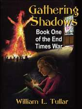 End Times War Book One:  Gathering Shadows
