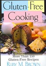 Gluten-Free Cooking:  More Than 150 Gluten-Free Recipes