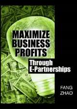 Zhao, F:  Maximize Business Profits Through e-Partnerships