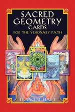 Sacred Geometry Cards for the Visionary Path [With 64 Full-Color Cards]