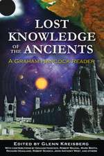 Lost Knowledge of the Ancients: A Graham Hancock Reader