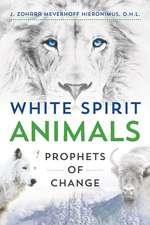 White Spirit Animals: Prophets of Change