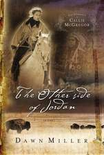 The Other Side of Jordan: The Journal of Callie McGregor series, Book 2