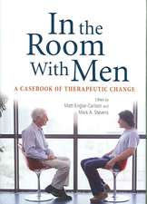 In the Room with Men:  Casebook of Therapeutic Change