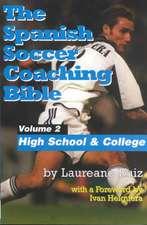 Spanish Soccer Coaching Bible, Volume 2: High School & College