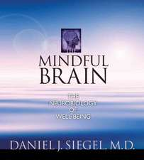 The Mindful Brain:  The Neurobiology of Well-Being