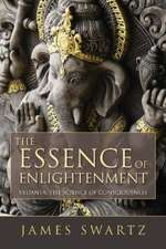 Essence of Enlightenment: Vedanta, the Science of Consciousness
