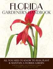 Florida Gardener's Handbook:  All You Need to Know to Plan, Plant & Maintain a Florida Garden