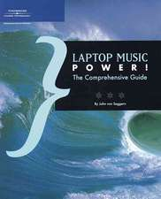 Laptop Music Power!: The Comprehensive Guide