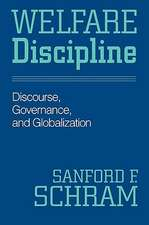 Welfare Discipline: Discourse, Governance and Globalization