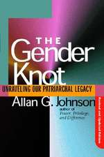 Gender Knot Revised Ed: Unraveling Our Patriarchal Legacy