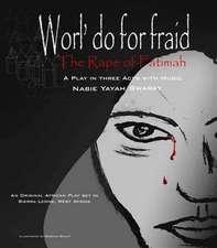 The Rape Of Fatimah: A Play
