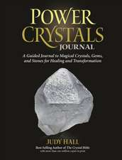 Power Crystals Journal:  A Guided Journal to Magical Crystals, Gems, and Stones for Healing and Transformation