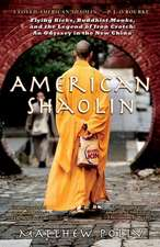 American Shaolin:  An Odyssey in the New China