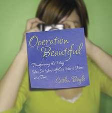 Operation Beautiful:  Transforming Yourself One Post-It Note at a Time