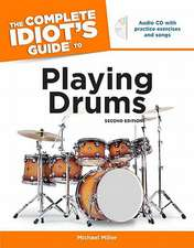 The Complete Idiot's Guide to Playing Drums, 2nd Edition [With CD]:  The Bible in 52 Storybooks