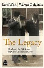 The Legacy:  Teachings for Life from the Great Lithuanian Rabbis