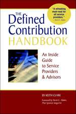 The Defined Contribution Handbook:  An Inside Guide to Service Providers & Advisors