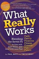 What Really Works:  Blending the 7 Fs for the Life You Imagine