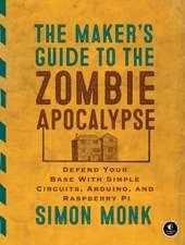 The Maker's Guide To The Zombie Apocalypse