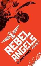 Rebel Angels Vol 1