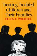 Treating Troubled Children and Their Families