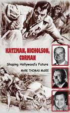 Katzman, Nicholson and Corman - Shaping Hollywood's Future (Hardback)