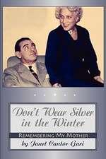 Don't Wear Silver in the Winter