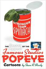 Stronger Than Spinach:  The Secret Appeal of the Famous Studios Popeye Cartoons