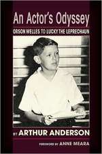 An Actor's Odyssey:  From Orson Welles to Lucky the Leprechaun