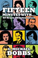 15 Minutes With...Forty Years of Interviews