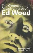 The Cinematic Misadventures of Ed Wood (Hardback)