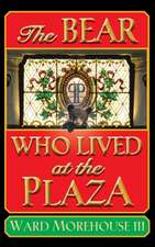 The Bear Who Lived at the Plaza (Hardback)