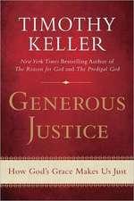 Generous Justice:  How God's Grace Makes Us Just