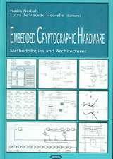Embedded Cryptographic Hardware: Methodologies & Architectures