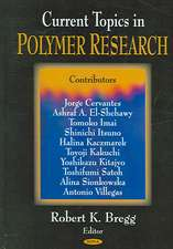 Current Topics in Polymer Research