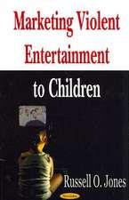 Marketing Violent Entertainment to Children