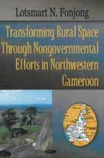 Transforming Rural Space Through Nongovernmental Efforts in Northwestern Cameroon